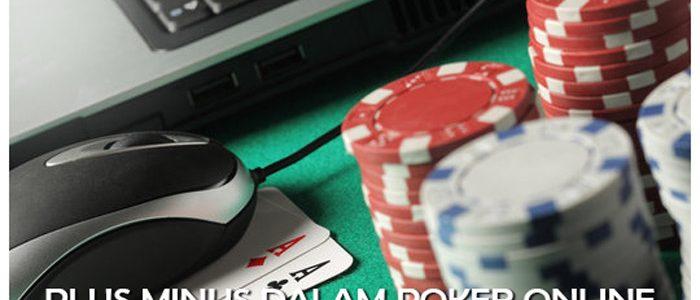 Nilai Plus Dan Minus Bermain Poker Online