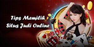 Tips Mencari Situs Judi Slot Online Terpercaya