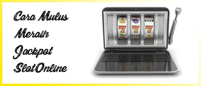 Cara Ampuh Mendapatkan Jackpot Mesin Slot Online